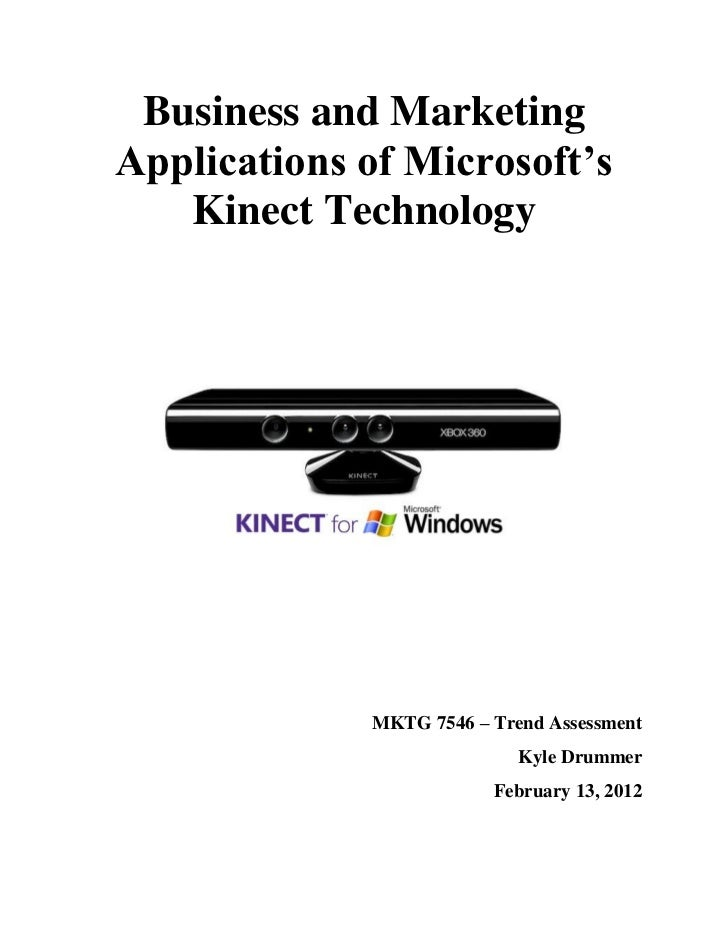 Business and MarketingApplications of Microsoft's   Kinect Technology             MKTG 7546 – Trend Assessment            ...