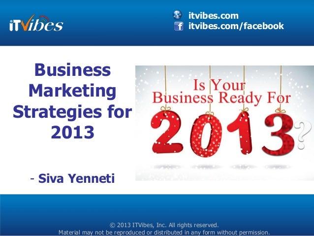 itvibes.com                                                     itvibes.com/facebook  Business  MarketingStrategies for   ...
