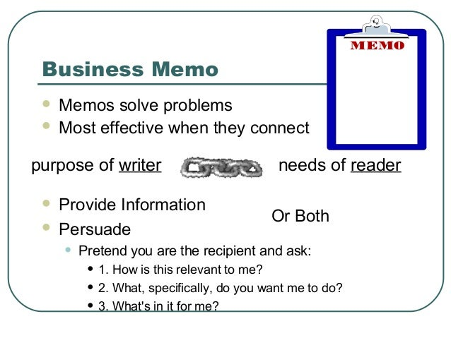 Business Memo  Memos solve problems  Most effective when they connectpurpose of writer                           needs o...