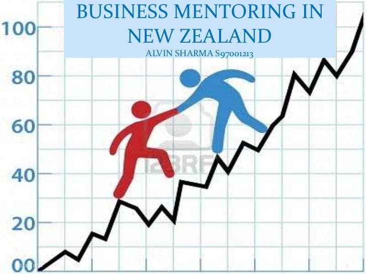 BUSINESS MENTORING IN                 NEW ZEALAND                  ALVIN SHARMA S9700121311/25/2011                       ...