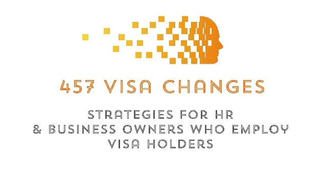 • Context • 457 Visa Changes • New Temporary Skilled Shortage (TSS) Visa • Case Examples • Strategies Agenda