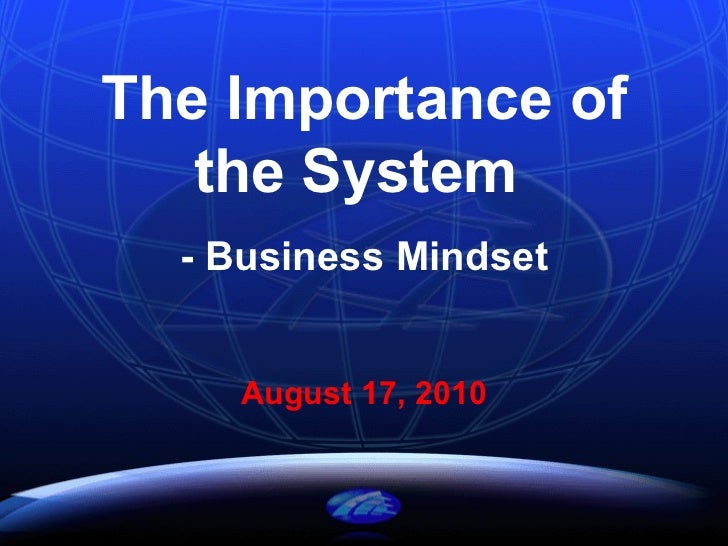 The Importance of the System  - Business Mindset August 17, 2010