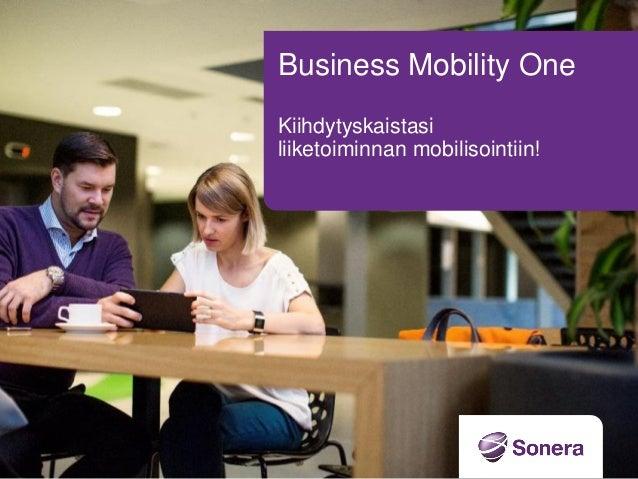 Business Mobility One Kiihdytyskaistasi liiketoiminnan mobilisointiin!