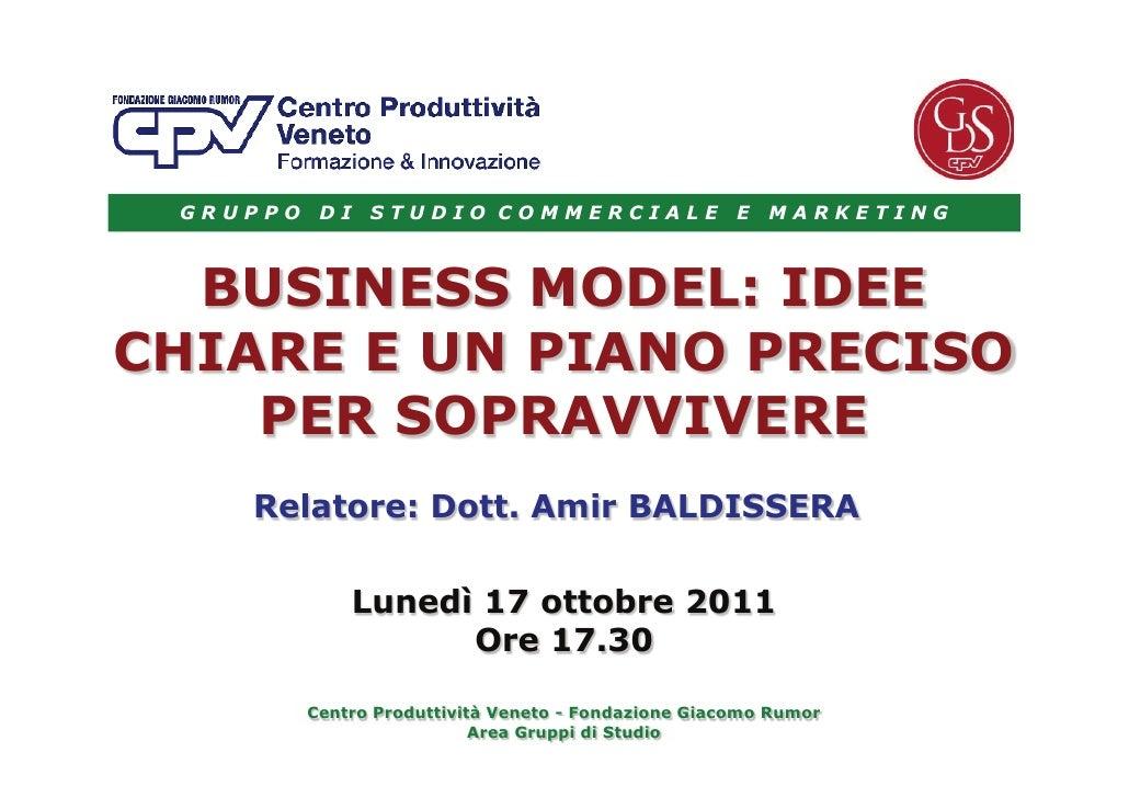 GRUPPO    DI   STUDIO COMMERCIALE                    E   MARKETING  BUSINESS MODEL: IDEECHIARE E UN PIANO PRECISO    PER S...