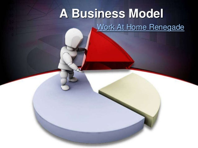 A Business Model Work At Home Renegade