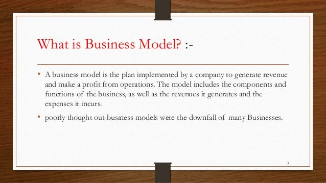 what is a business model explain •a business model describes the rationale of how an organization creates, delivers and captures value simple explain business case in plain english.