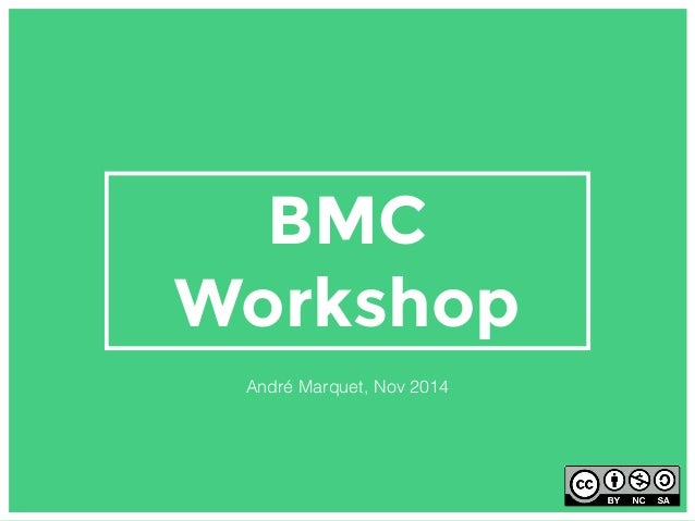 BMC Workshop André Marquet, Nov 2014
