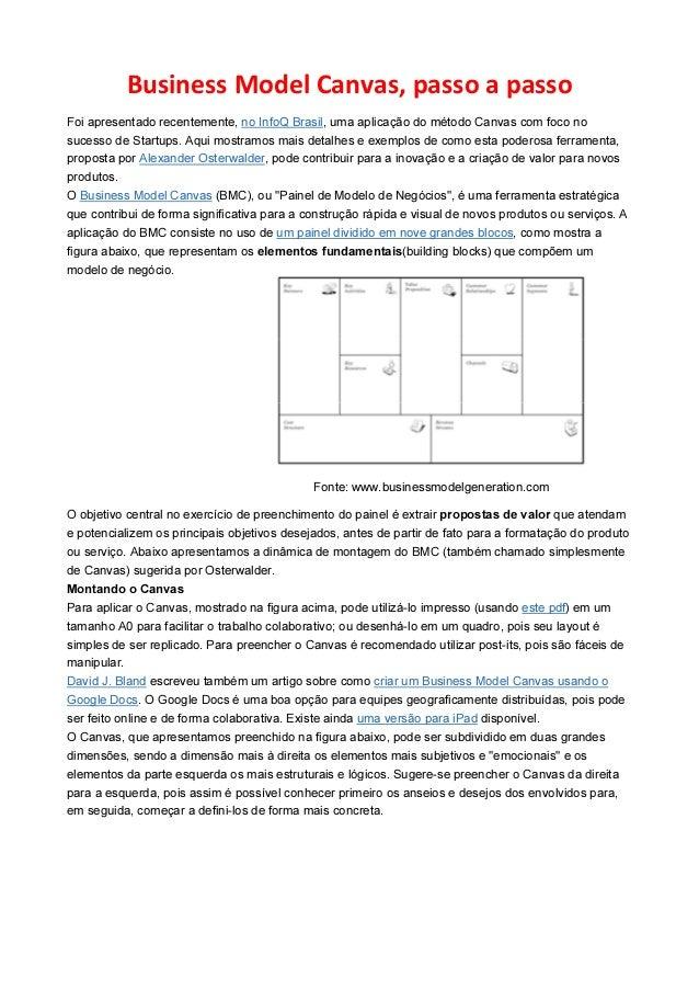 Business Model Canvas, passo a passo Foi apresentado recentemente, no InfoQ Brasil, uma aplicação do método Canvas com foc...