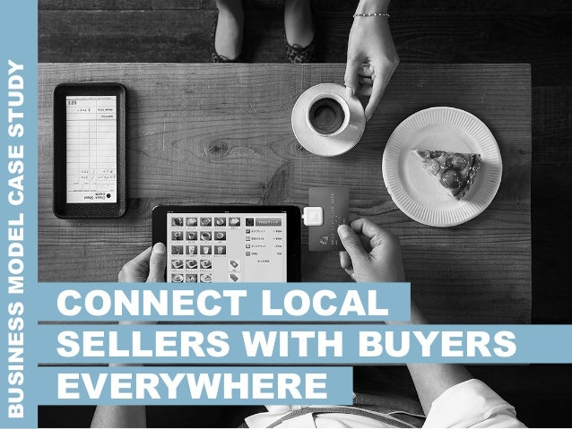 CONNECT LOCAL SELLERS WITH BUYERS EVERYWHERE   BUSINESSMODELCASESTUDY