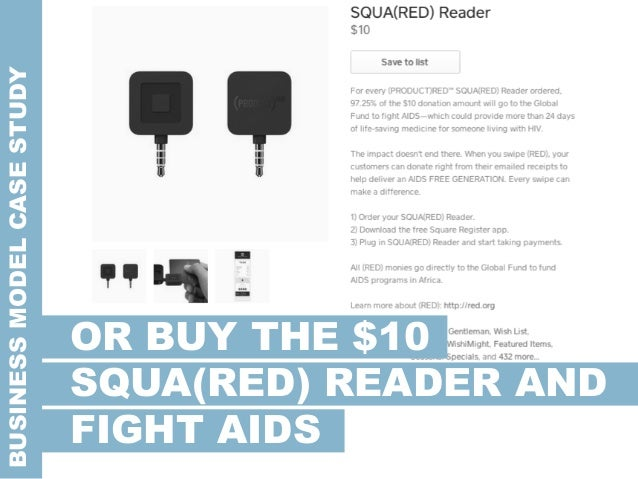 BUSINESSMODELCASESTUDY OR BUY THE $10 SQUA(RED) READER AND FIGHT AIDS