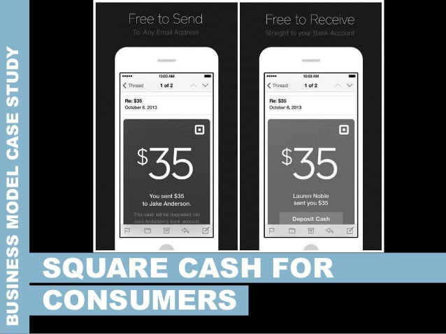 BUSINESSMODELCASESTUDY SQUARE CASH FOR CONSUMERS