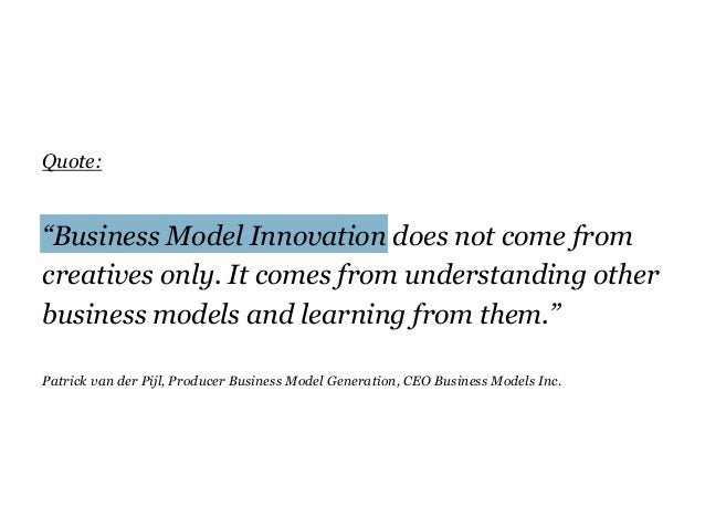 """Quote: """"Business Model Innovation does not come from creatives only. It comes from understanding other business models and..."""