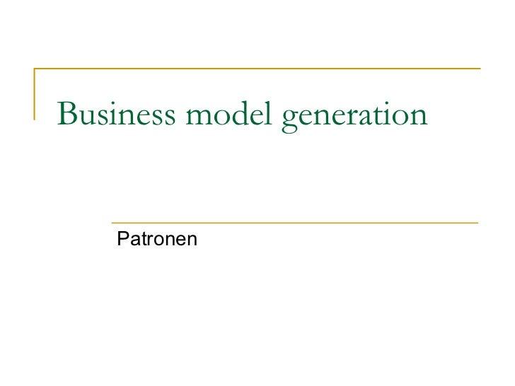 Business model generation    Patronen