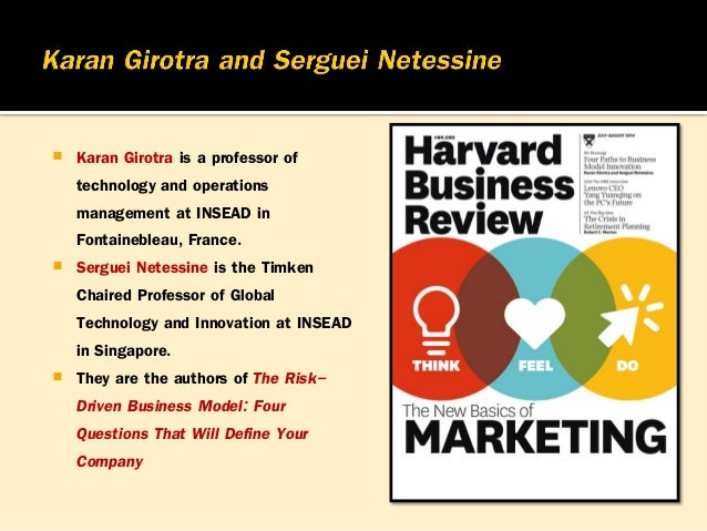  Karan Girotra is a professor of technology and operations management at INSEAD in Fontainebleau, France.  Serguei Netes...