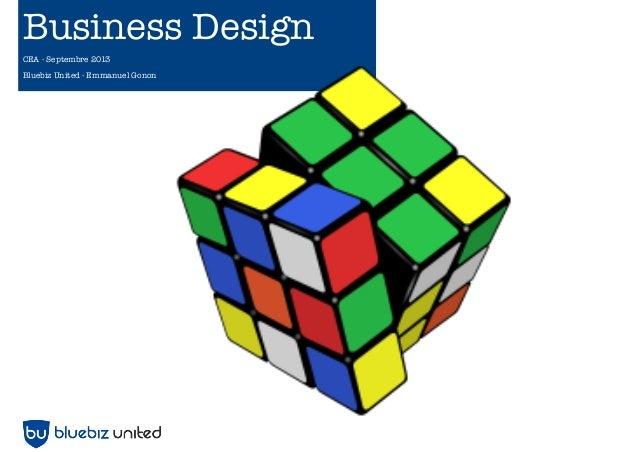 Business Design CEA - Septembre 2013 Bluebiz United - Emmanuel Gonon