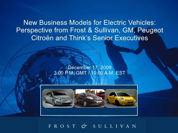 New Business Models for Electric Vehicles: Perspective from Frost & Sullivan, GM, Peugeot Citroën and Think's Senior Execu...