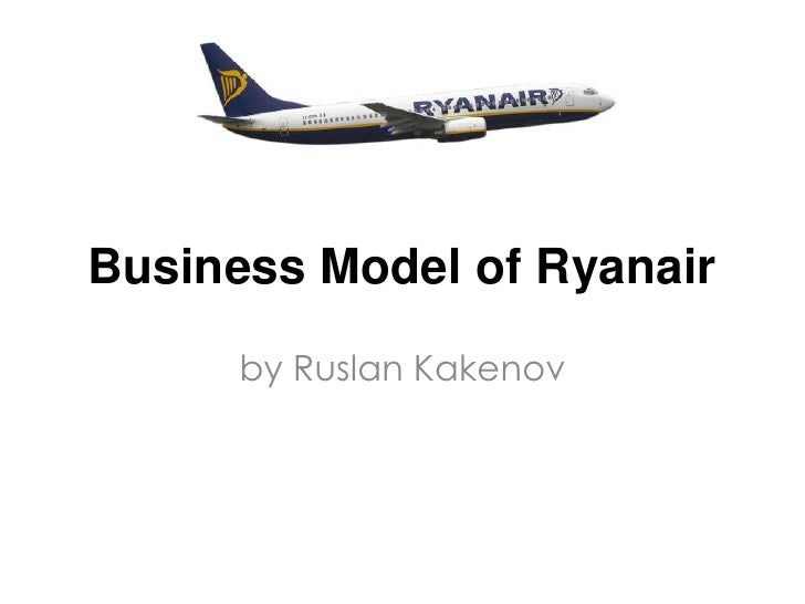 Business Model of Ryanair<br />by RuslanKakenov<br />