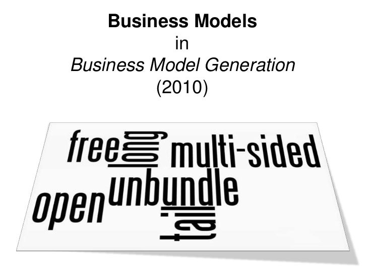 Business Models           inBusiness Model Generation         (2010)