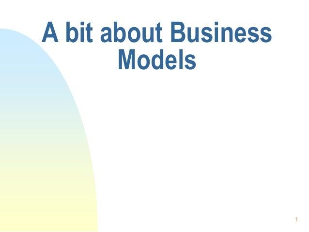 1 A bit about Business Models