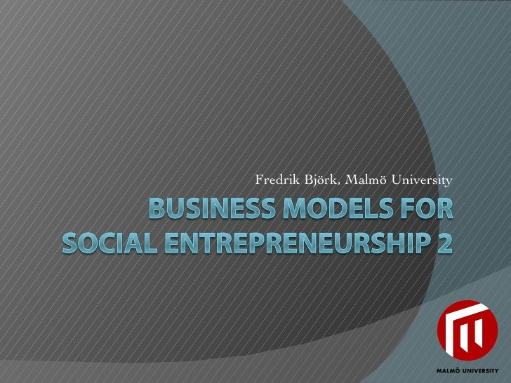 Business models and social entrepreneurship 2