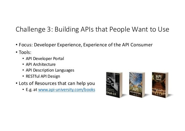 Challenge3:BuildingAPIsthatPeopleWanttoUse • Focus:DeveloperExperience,ExperienceoftheAPIConsumer • Tools: ...