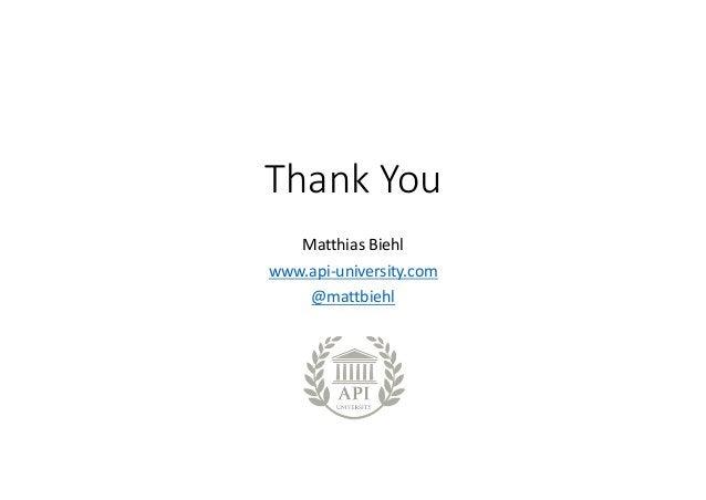 ThankYou MatthiasBiehl www.api-university.com @mattbiehl