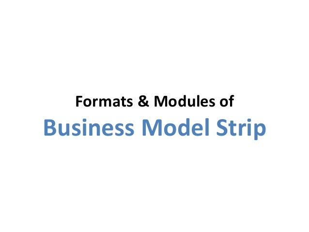 Formats&Modulesof BusinessModelStrip