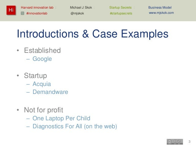 Harvard innovation lab :   Michael J Skok :   Startup Secrets :   Business ModelHi                                        ...