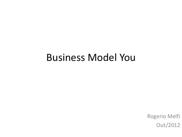 Business Model You                     Rogerio Melfi                        Out/2012