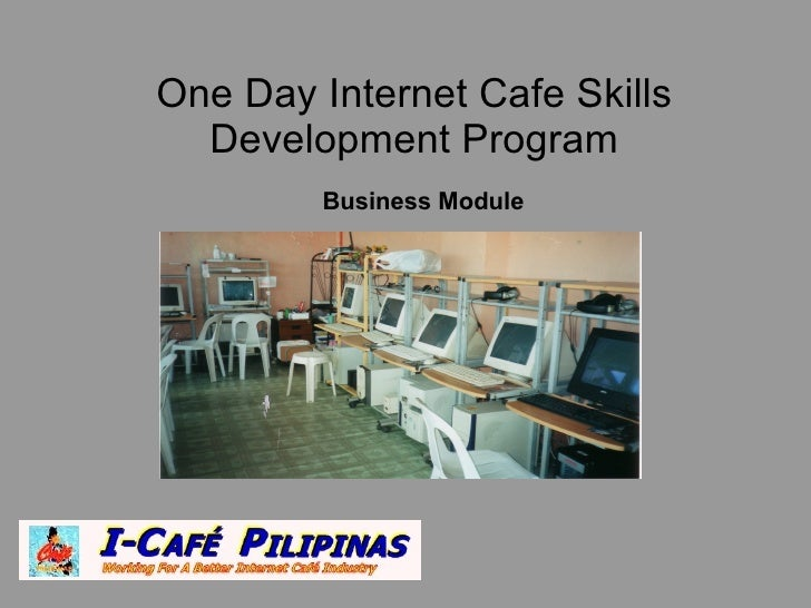 One Day Internet Cafe Skills   Development Program          Business Module