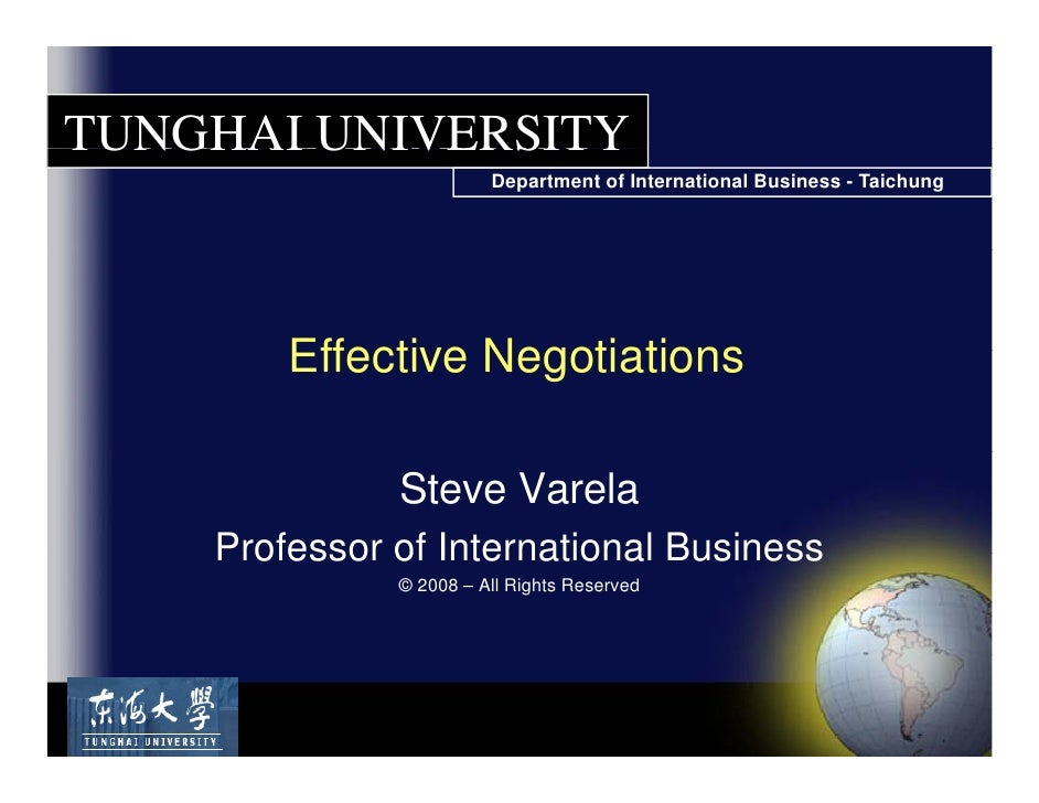Steve Varela<br />Professor of International Business<br />© 2009 – All Rights Reserved<br />Effective Negotiations<br />