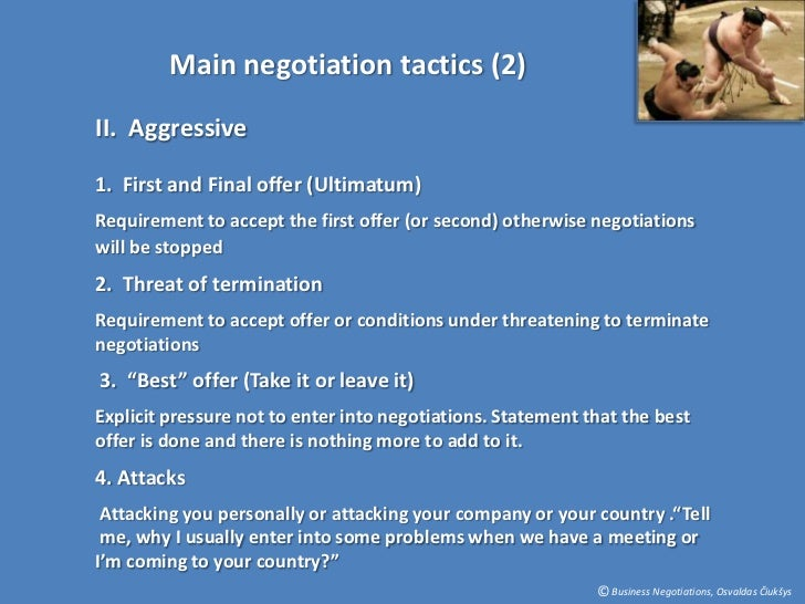 negotiation tactics Negotiations are emotional which can hinder the outcome, but emotions can help win a negotiation here are some tactics to be top of this game.
