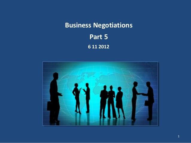 Business Negotiations       Part 5       6 11 2012                        1