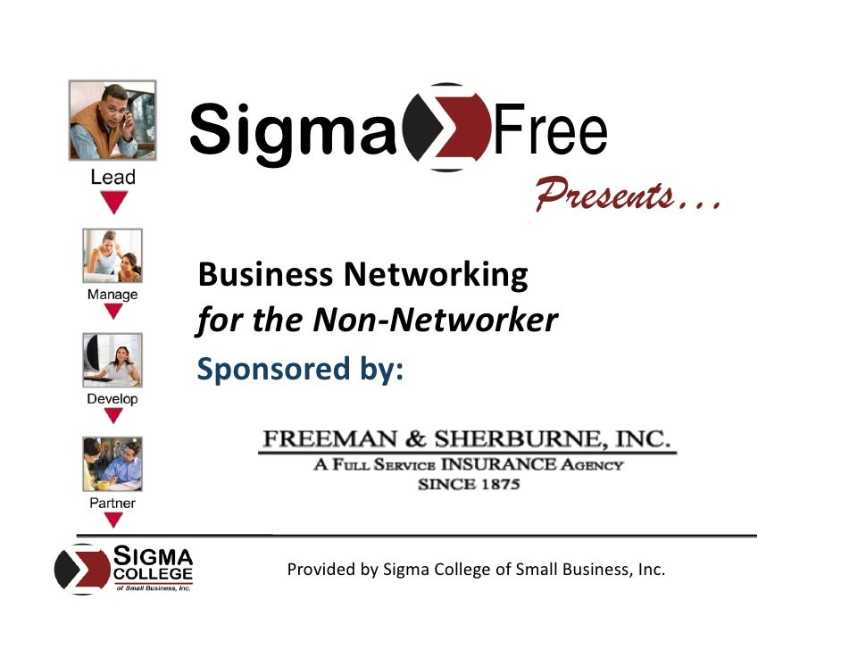 Sigma                          Free                                      Presents… Business Networking for the Non‐Network...