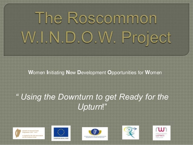 """"""" Using the Downturn to get Ready for the Upturn!"""" Women Initiating New Development Opportunities for Women"""