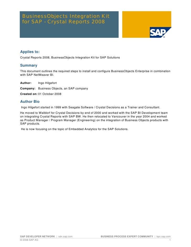 BusinessObjects Integration Kit for SAP - Crystal Reports 2008Applies to:Crystal Reports 2008, BusinessObjects Integration...