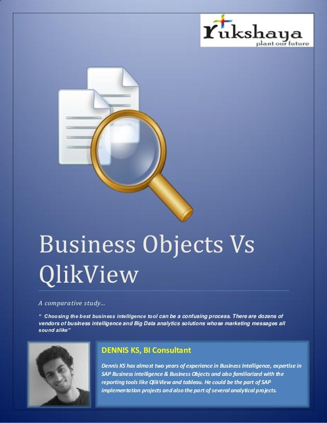 "Business Objects Vs QlikView A comparative study… "" Choosing the best business intelligence tool can be a confusing proces..."