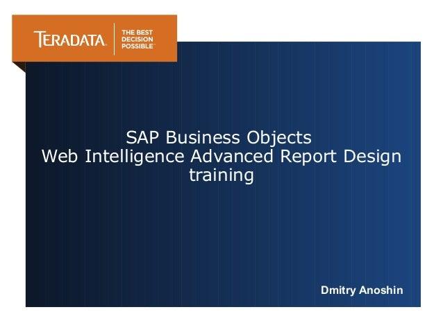 SAP Business Objects Web Intelligence Advanced Report Design training Dmitry Anoshin