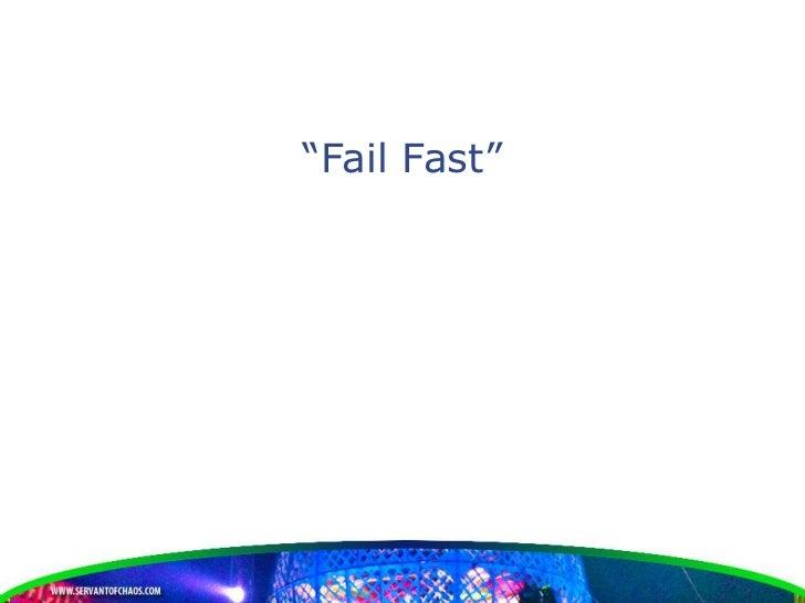 """""""Fail Fast"""""""