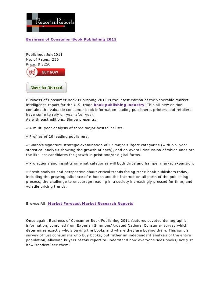 Business of Consumer Book Publishing 2011Published: July2011No. of Pages: 256Price: $ 3250Business of Consumer Book Publis...