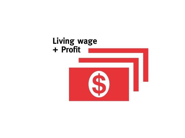 Living wage+ Profit