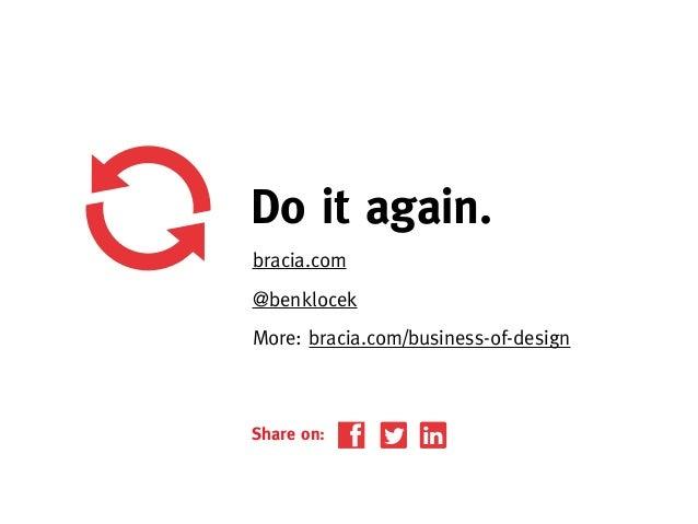 Do it again.bracia.com@benklocekMore: bracia.com/business-of-designShare on:
