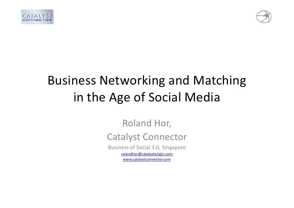 BusinessNetworkingandMatching Business Networking and Matching     intheAgeofSocialMedia             g           ...