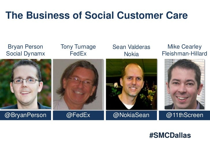 The Business of Social Customer CareBryan Person    Tony Turnage   Sean Valderas     Mike CearleySocial Dynamx      FedEx ...