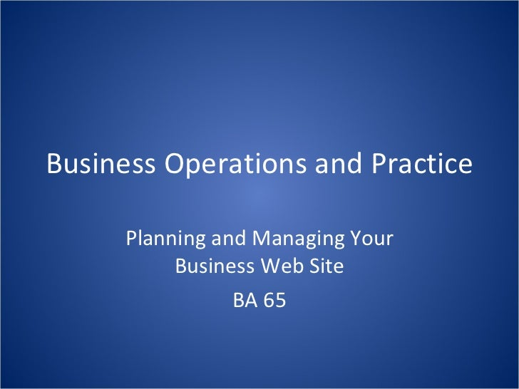 Business Operations and Practice Planning and Managing Your Business Web Site BA 65