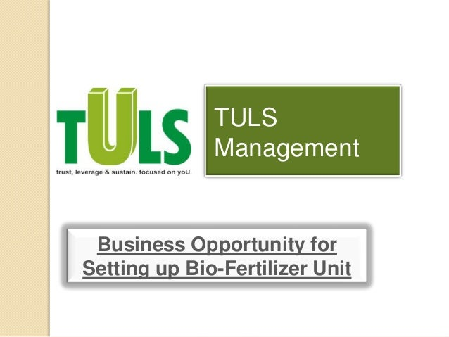 TULS              Management Business Opportunity forSetting up Bio-Fertilizer Unit