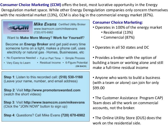 Consumer Choice Marketing (CCM) offers the best, most lucrative opportunity in the Energy Deregulation market space. While...