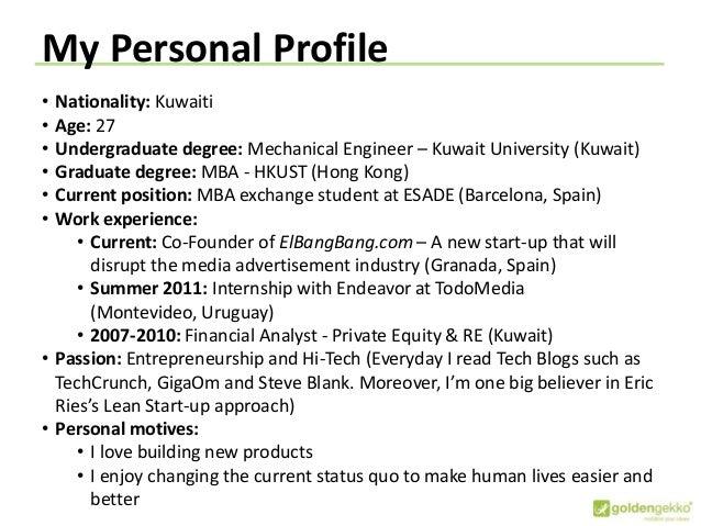My Personal Profile • Nationality: Kuwaiti • Age: 27 • Undergraduate degree: Mechanical Engineer – Kuwait University (Kuwa...