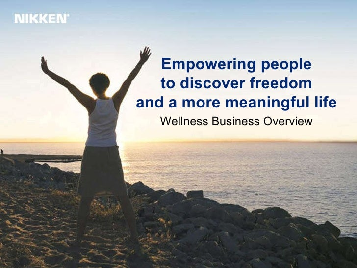 Empowering people to discover freedom and a more meaningful life Wellness Business Overview