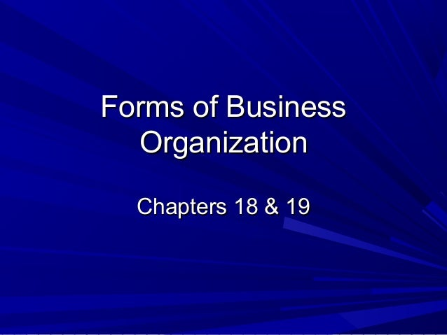 Forms of Business  Organization  Chapters 18 & 19